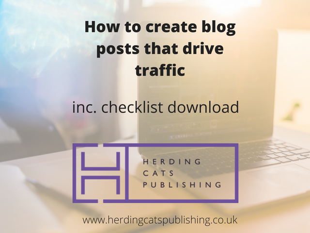 How to create blog posts that drive traffic (inc. free download)